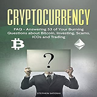 Cryptocurrency: FAQ - Answering 53 of Your Burning Questions about Bitcoin, Investing, Scams, ICOs and Trading audiobook cover art