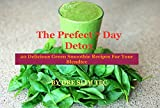 The Perfect 7 day detox 20 delicious green smoothie recipes for your blendtec (English Edition)