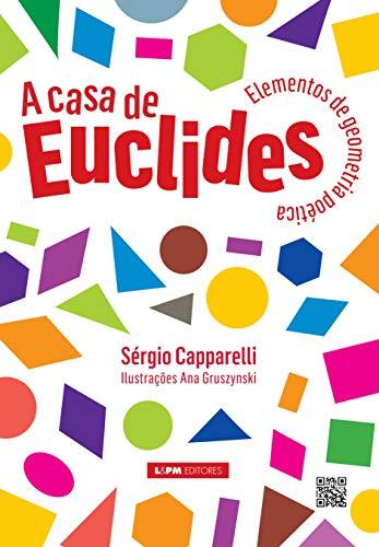 A casa de Euclides: elementos de geometria poética