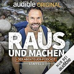 Raus und machen - Der Abenteuer-Podcast: Staffel 1 (Original Podcast)