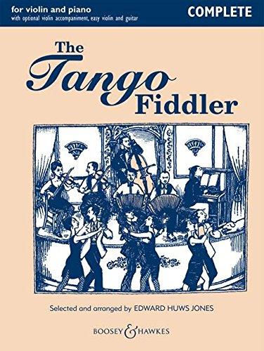 The Tango Fiddler: Complete Edition. Violine (2 Violinen) und Klavier, Gitarre ad libitum.: Violin and Piano (Fiddler Collection)