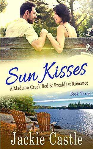 Sun Kisses (Madison Creek Bed & Breakfast, Band 3)