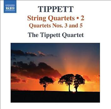 Tippett, M.: String Quartets, Vol. 2 - Nos. 3, 5