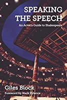 Speaking the Speech: An Actor's Guide to Shakespeare