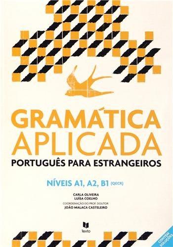 Gramatica Aplicada - Portugues lingua estrangeira: Nivels A1/A2/B1 (Portuguese Edition)