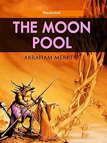 The Moon Pool Illustrated: Fiction, Fantasy (English Edition)