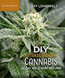 DIY Autoflowering Cannabis: An Easy Way to Grow Your Own (Homegrown City Life Book 7)