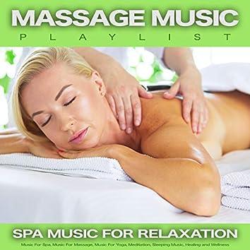 Massage Music PlaylistMassage Music Playlist: Spa Music For Relaxation, Music For Spa, Music For Massage, Music For Yoga, Meditation, Sleeping Music, Healing and Wellness