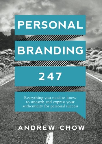 Compare Textbook Prices for Personal Branding 247: Everything you need to know to unearth and express your authenticity for personal success  ISBN 9789811131455 by Chow, Andrew