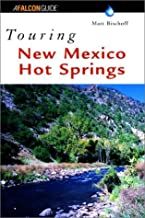 Touring New Mexico Hot Springs (Touring Guides) Paperback – October 1, 2001