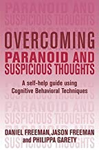 Overcoming Paranoid & Suspicious Thoughts: A Self-Help Guide Using Cognitive Behavioral Techniques [OVERCOMING PARANOID & SUSPICIO] [Paperback]
