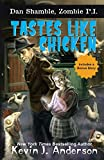 Tastes Like Chicken (Dan Shamble, Zombie P.I.) (Volume 6)