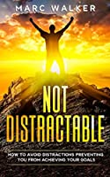 Not Distractable