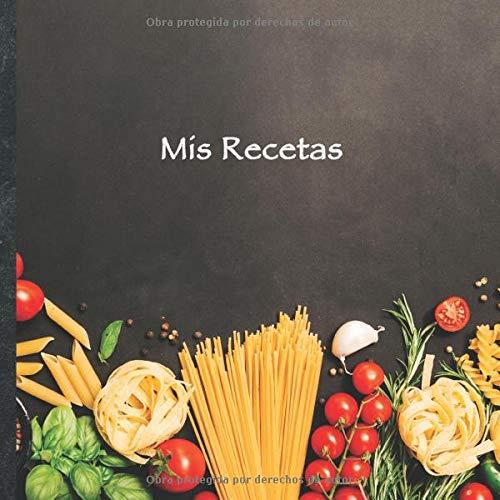 """Mis Recetas: Mi libro de recetas • Libro de cocina personalizado para escribir 100 recetas • 21 x 21 cm • Cuaderno para completar • diseño """"110"""" ... en este libro de cocina! (Spanish Edition)"""