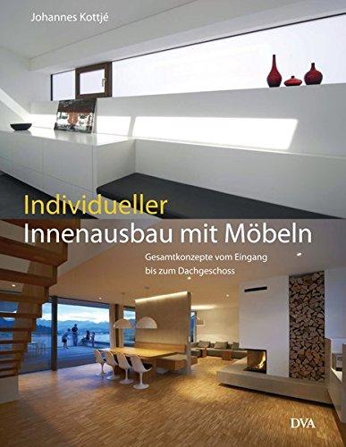 Individueller Innenausbau mit Möbeln: Gesamtkonzepte vom Eingang bis zum Dachgeschoss
