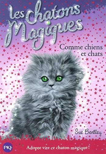 Les chatons magiques - tome 18 : Comme chiens et chats (18)