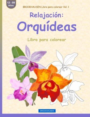 BROCKHAUSEN Libro para colorear Vol. 1 - Relajación: Orquídeas: Libro para colorear: Volume 1