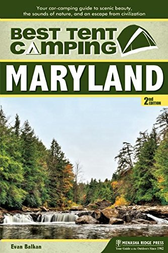 Best Tent Camping: Maryland: Your Car-Camping Guide to Scenic Beauty, the Sounds of Nature, and an Escape from Civilization (English Edition)