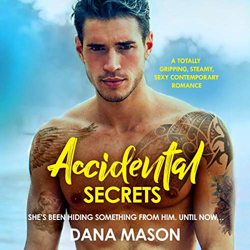 Accidental Secrets: A Totally Gripping, Steamy, Sexy Contemporary Romance audiobook cover art