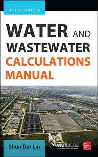 Water and Wastewater Calculations Manual, Third Edition