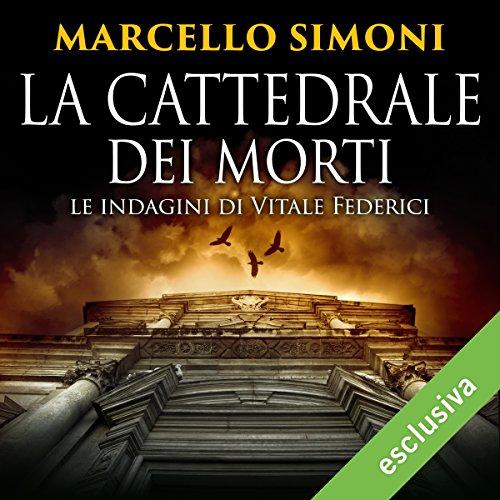 La cattedrale dei morti: Le indagini di Vitale Federici audiobook cover art
