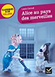 Alice Au Pays DES Merveilles (French Edition) by Lewis Carroll (2013-04-10) - Editions Hatier - 10/04/2013