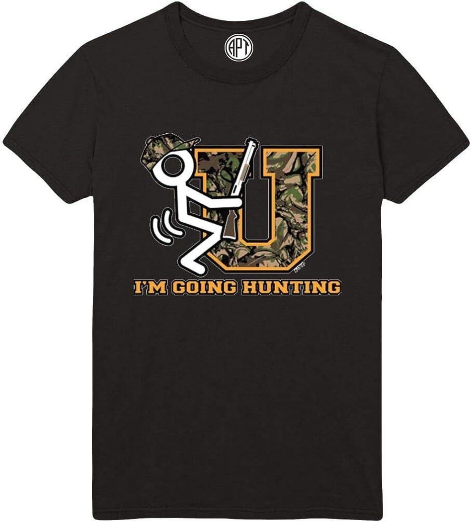 Fk U Im Going Hunting Printed T-Shirt - Black - XLT