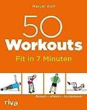 50 Workouts – Fit in 7 Minuten: Einfach – effektiv – hochintensiv