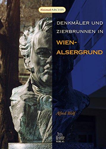 Denkmäler und Zierbrunnen Wien-Alsergrund (Heimatarchiv)