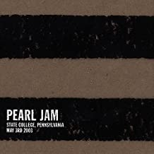 State College Pennsylvania: May 3rd 2003 by Pearl Jam (2003-07-15)