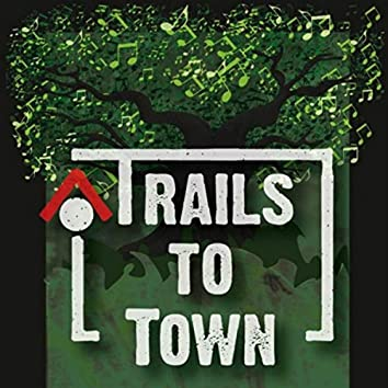 Trails to Town - EP