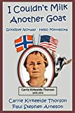 I Couldn t Milk Another Goat: Goodbye Norway - Hello Minnesota