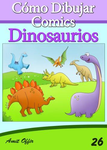 Cómo Dibujar Comics: Dinosaurios (Libros de Dibujo nº 26) (Spanish Edition)