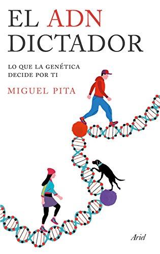 El ADN dictador: Lo que la genética decide por ti (Ariel