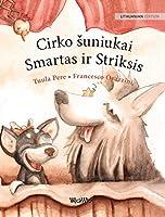 Cirko suniukai Smartas ir Striksis: Lithuanian Edition of Circus Dogs Roscoe and Rolly