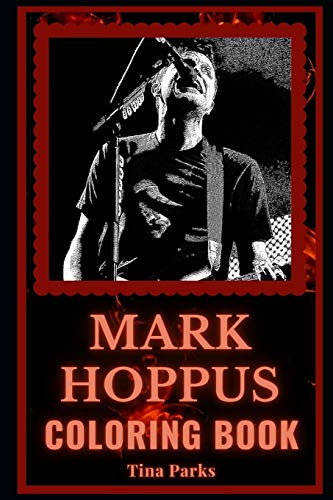 Mark Hoppus Coloring Book: The Blink-182 Co-Vocalist and Motivational Stress Relief Adult Coloring Book