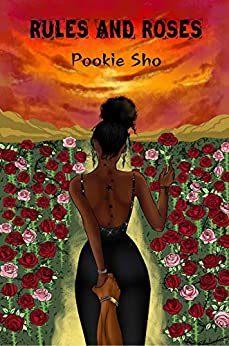 Rules And Roses by [Pookie Sho]