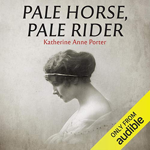 Pale Horse, Pale Rider Audiobook By Katherine Anne Porter cover art