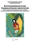 Psychothérapie des traumatismes complexes - Une approche intégrative basée sur la théorie des états du moi et des techniques hypno-imaginatives