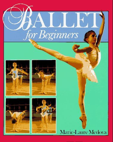Ballet for Beginners by Marie-Laure Medova (1995-10-02)