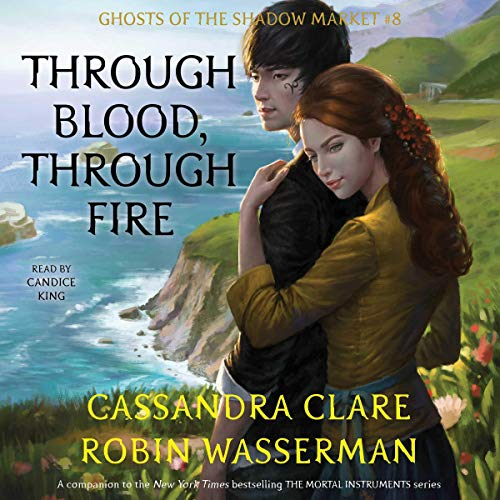 Through Blood, Through Fire Audiobook By Cassandra Clare,                                                                                        Robin Wasserman cover art