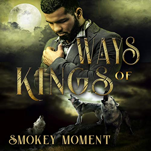 Ways of Kings Audiobook By Smokey Moment cover art