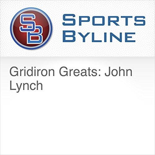 Gridiron Greats: John Lynch audiobook cover art