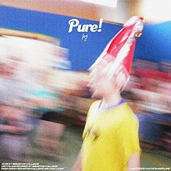 Pure!