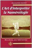 L'Art d'interpréter la numérologie - Votre chemin, votre soleil intérieur