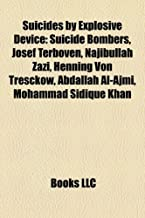 Suicides by Explosive Device: Josef Terboven, Henning von Tresckow, Abdullah Mehsud, Louis Lingg, Andrew Kehoe, Woo Bum-kon, Charles Piroth