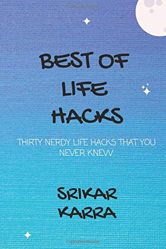 Best of Life Hacks: Thirty Nerdy Life Hacks That You Never Knew