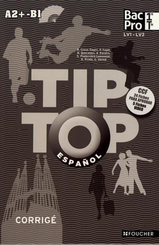 TIP-TOP Espagnol 1re-Tle BAC PRO Corrigé
