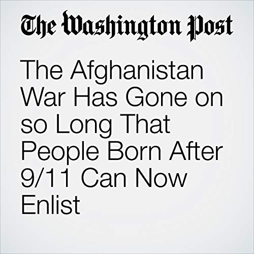 The Afghanistan War Has Gone on so Long That People Born After 9/11 Can Now Enlist copertina