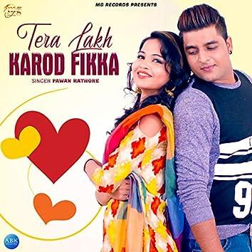 Tera Lakh Karod Fikka - Single